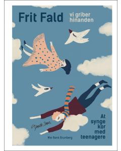 Frit Fald, vi griber hinanden - At synge kor med teenagere (Mie Rank Brunberg)