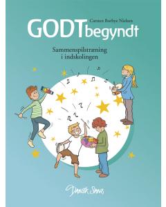Godt begyndt - Sammenspilstræning i indskolingen (Carsten Borbye Nielsen)