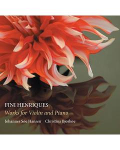 Henriques, Fini: Works for Violin and Piano (Johannes Søe Hansen, Christina Bjørkøe) (CD)