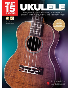First 15 Lessons - Ukulele (incl. Audio & Viceo Access)