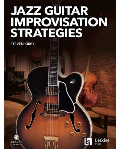 Jazz Guitar Improvisation Strategies (Steven Kirby)
