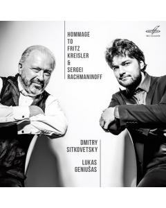 Hommage to Fritz Kreisler and Sergei Rachmaninoff (Dmitry Sitkovetsky, Lukas Geniušas) (CD)