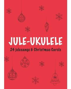 Jule-ukulele (24 julesange & Christmas Carols)