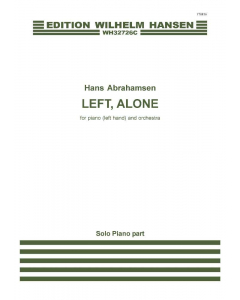 Abrahamsen, Hans: Left, alone - for Piano (left hand) and Orchestra (PIANO PART)