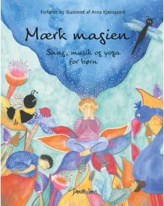 Mærk magien - Sang, musik og yoga for børn (Anna Kjærsgaard)