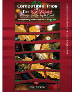 Compatible Trios for Christmas - Clarinet, Trumpet, Baritone T.C., Tenor Saxophone in Bb