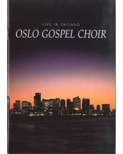 Oslo Gospel Choir: Live in Chicago (SATB)