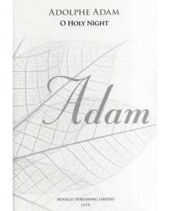 Adam O Holy Night SATB