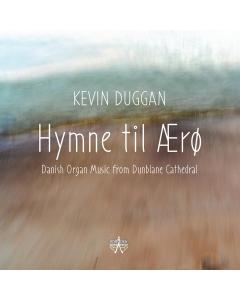 Hymne til Ærø - Danish Organ Music from Dunblane Cathedral (Kevin Duggan) (CD)