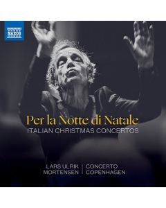 Per la notte di Natale - Italian Christmas Concertos (Concerto Copenhagen, Lars Ulrik Mortensen) (CD)