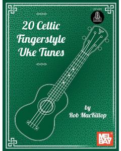 20 Celtic Fingerstyle Uke Tunes (Rob MacKillop)