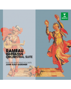 Rameau: Dardanus - Orchestral Suite (English Baroque Soloists, John Eliot Gardiner) (CD)
