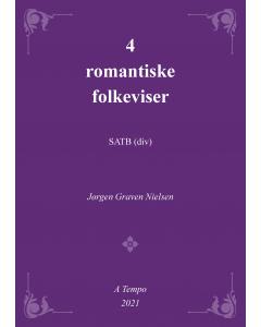 4 romantiske folkeviser - arr. Jørgen Graven Nielsen SATB