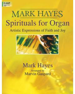 Mark Hayes - Spirituals for Organ