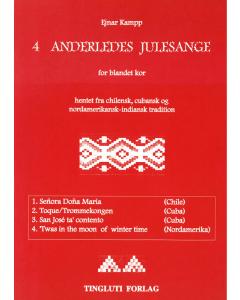 4 Anderledes Julesange for blandet kor (Ejnar Kampp)