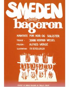 Smeden og Bageren - Kantate for kor og solister (Alfred Værge, Johan Herman Wessel)