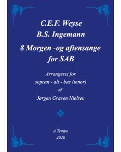 8 morgen- og aftensange (Ingemann/Weyse) for SAB