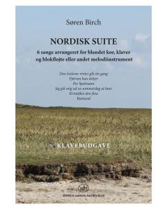 Birch, Søren: Nordisk Suite (SATB, Klaver, Blokfløjte) - KLAVERUDGAVE