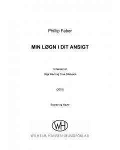 Faber, Phillip: Min løgn i dit ansigt (Sopran og klaver)