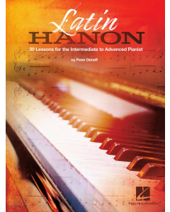 Latin Hanon - 30 Lessons for the Intermediate to Advanced Pianist