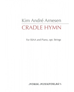 Arnesen, Kim André: Cradle Hymn (SSAA, Piano)