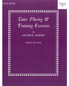 Voice Placing and Training Exercises - Soprano and Tenor (by George Dodds)