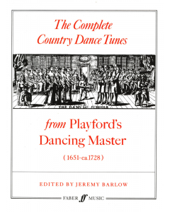 The Complete Country Dance Tunes from Playford's Dancing Master (1651-ca.1728)