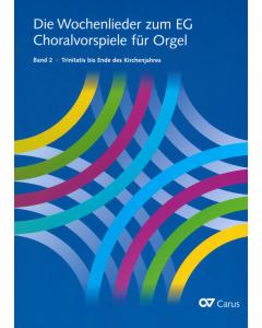 Die Wochenlieder zum EG - Choralvorspiele für Orgel (Band 2: Trinitatis bis Ende des Kirchenjahres)