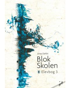 Blok Skolen - Elevbog 3 (af Jonas Dahlin)