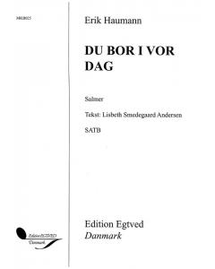 Haumann, Erik: Du bor i vor dag - Salmer (Solo eller kor og orgel)