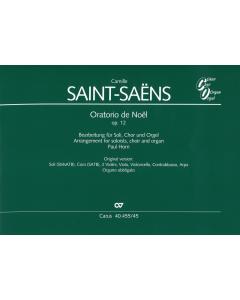Saint-Saëns: Oratorio de Noël, op. 12 (Arrangement for soli, choir and organ)