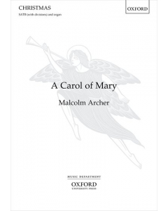 Archer, Malcolm: A Carol of Mary (SATB div., Organ)