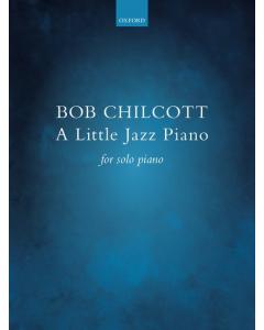 Chilcott, Bob: A Little Jazz Piano for Solo Piano