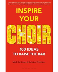 Inspire Your Choir (Mark De-Lisser and Dominic Peckham)