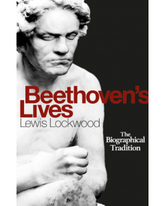 Beethoven's Lives - The Biographical Tradition (Lewis Lockwood) HARDBACK