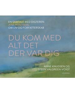 Du kom med alt det der var dig - En samtale med digteren Jens Rosendal (HARDBACK)