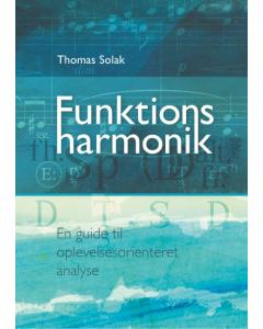 Funktionsharmonik - En guide til oplevelsesorienteret analyse (Thomas Solak)