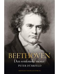 Beethoven - Den symfoniske mester (Peter Dürrfeld) HARDBACK