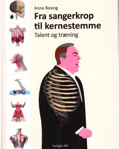 Fra sangerkrop til kernestemme - talent og træning (Anne Rosing)