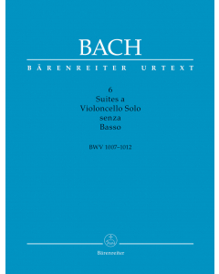 Bach, J.S.: Six Suites for Violoncello Solo BWV 1007-1012 (Scholarly Critical Performing Edition)