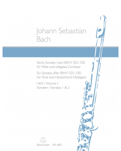 Bach, J.S.: Sechs Sonaten nach BWV 525-530 / Six Sonatas after BWV 525-530 (Flute and Harpsichord Obbligato) - Vol. I: Sonatas 1 and 2