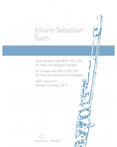 Bach, J.S.: Sechs Sonaten nach BWV 525-530 / Six Sonatas after BWV 525-530 (Flute and Harpsichord Obbligato) - Vol. II: Sonatas 3 and 4