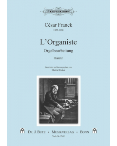 Franck, César: L'Organiste - arr. Martin Böcker (Vol. 2) (Organ with Pedals)