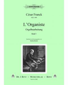 Franck, César: L'Organiste - arr. Martin Böcker (Vol. 3) (Organ with Pedals)