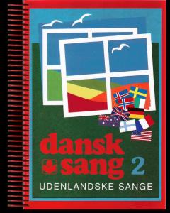 Dansk Sang 2 - Udenlandske sange (Spiraludgave)