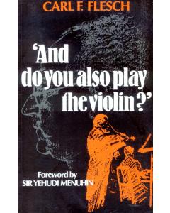 And do you also play the violin? (Carl F. Flesch) HARDBACK