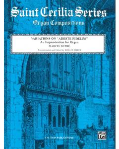 """Dupré, Marcel: Variations on """"Adeste Fideles"""" for Organ"""