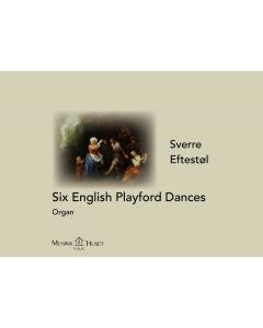 Eftestøl, Sverre: Six English Playford Dances (Organ)