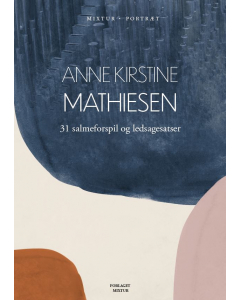 Mathiesen, Anne Kirstine: 31 salmeforspil og ledsagesatser