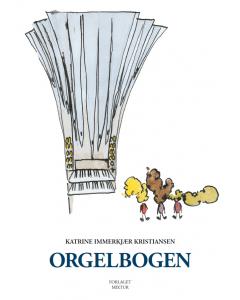 Orgelbogen af Katrine Immerkjær Kristiansen